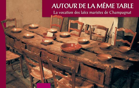 Autour de la même table - La vocation des laïcs maristes de Champagnat