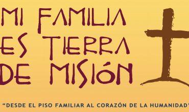 México Central - Mi familia es Tierra de Misión